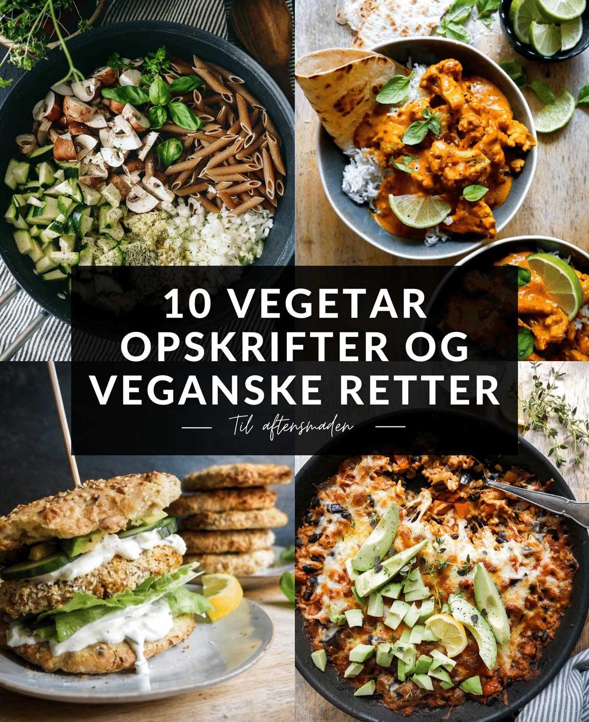 10 nemme vegetaropskrifter og mættende veganske retter